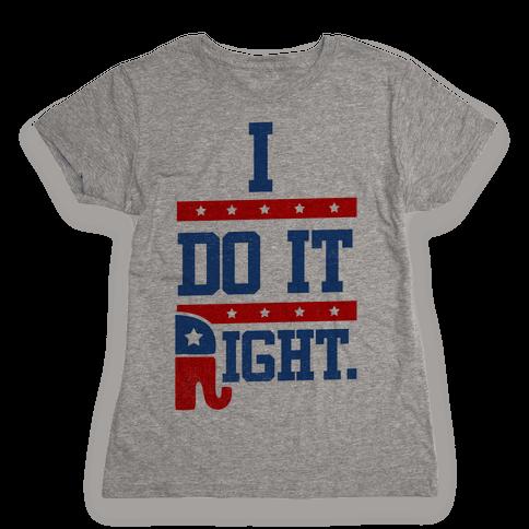 I Do It Right (tank) Womens T-Shirt
