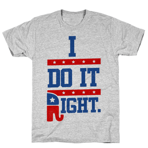 I Do It Right (tank) Mens T-Shirt