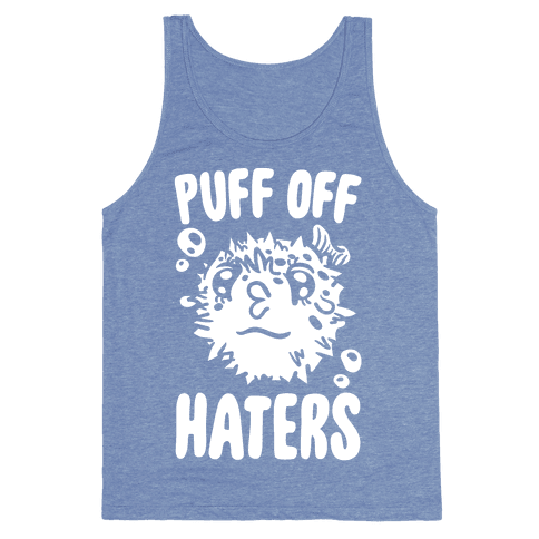 Puff Off Haters Tank Top