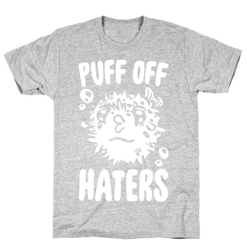 Puff Off Haters T-Shirt