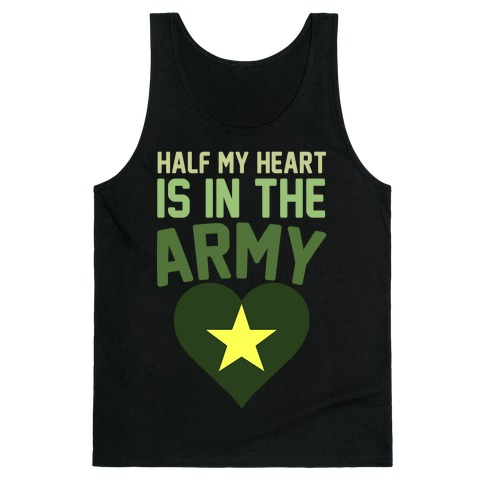 Half Of My Heart Is In The Army Tank Top