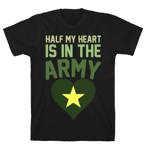 Half Of My Heart Is In The Army Mens T-Shirt