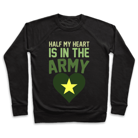 Half Of My Heart Is In The Army Pullover