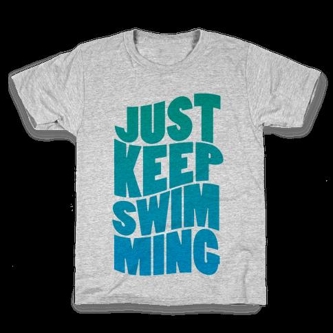 Just Keep Swimming Kids T-Shirt