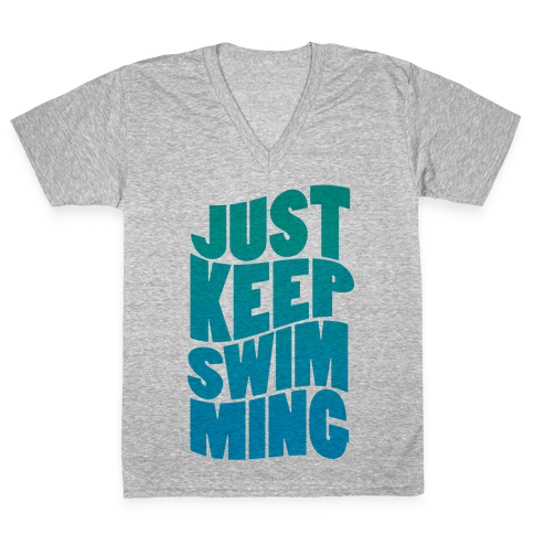Just Keep Swimming V-Neck Tee Shirt