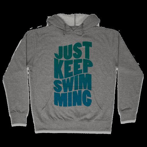 Just Keep Swimming Hooded Sweatshirt