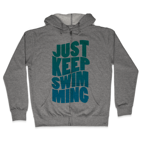 Just Keep Swimming Zip Hoodie