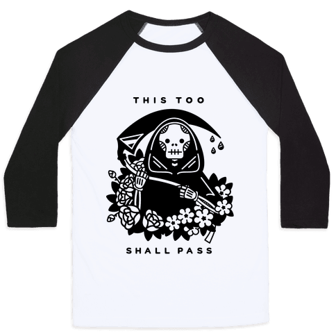 This Too Shall Pass Baseball Tee