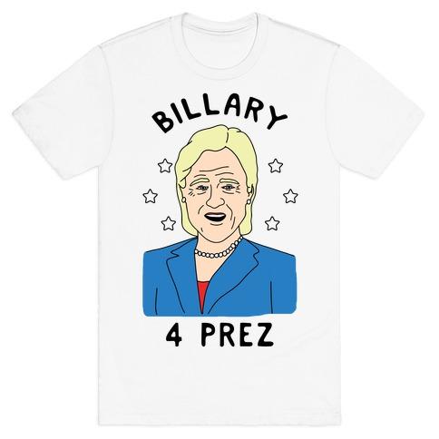 Billary 4 Prez T-Shirt