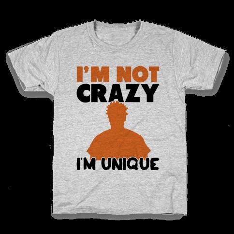 I'm Not Crazy I'm Unique Kids T-Shirt
