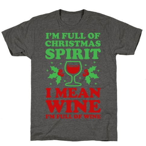 I'm Full of Wine T-Shirt