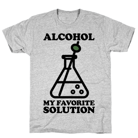 Alcohol My Favorite Solution Mens T-Shirt