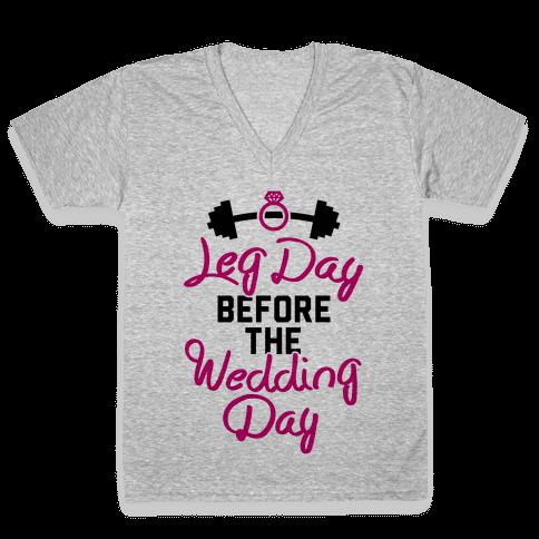Leg Day Before The Wedding Day V-Neck Tee Shirt