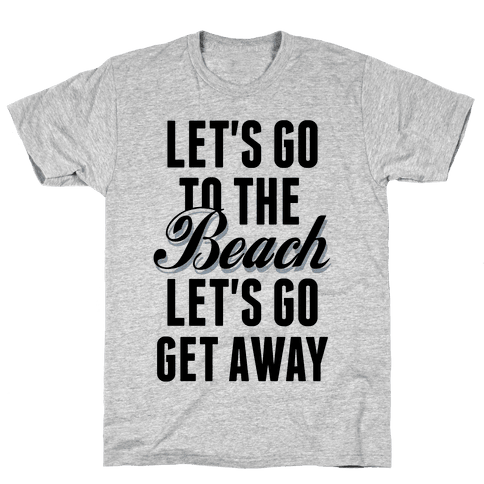 Let's Go To The Beach Mens T-Shirt