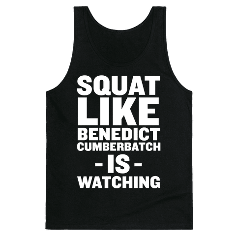 Squat Like Benedict Cumberbatch Tank Top