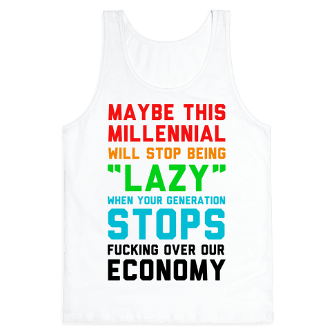 Maybe This Millennial Will Stop Being so Lazy Tank Top