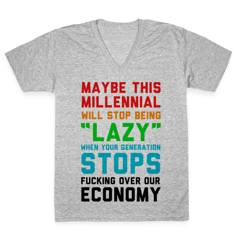 Maybe This Millennial Will Stop Being so Lazy V-Neck Tee Shirt