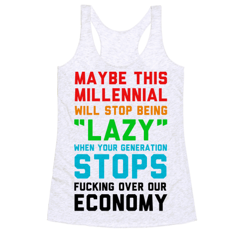 Maybe This Millennial Will Stop Being so Lazy Racerback Tank Top