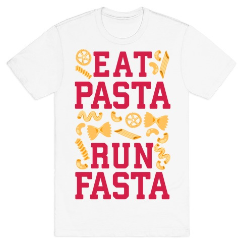Eat Pasta Run Fasta T-Shirt