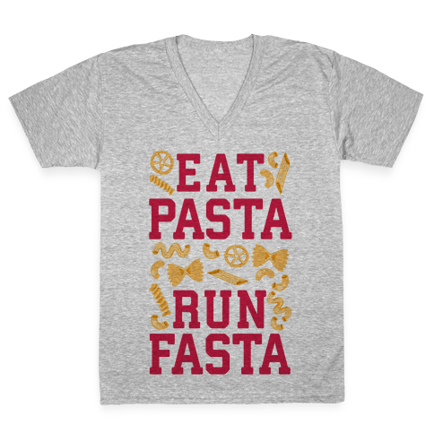 Eat Pasta Run Fasta V-Neck Tee Shirt