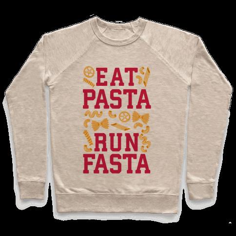 Eat Pasta Run Fasta Pullover