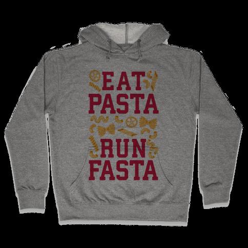 Eat Pasta Run Fasta Hooded Sweatshirt