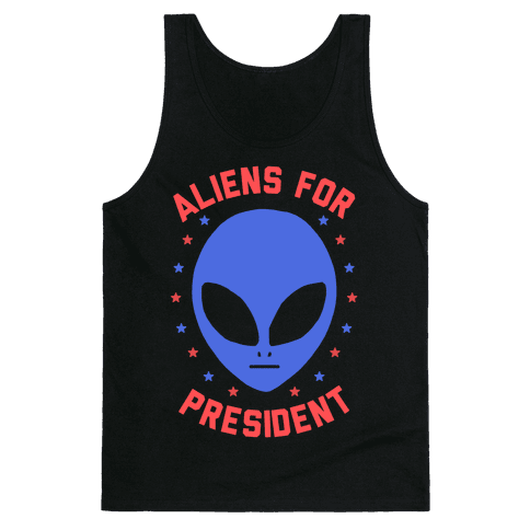 Aliens For President Tank Top