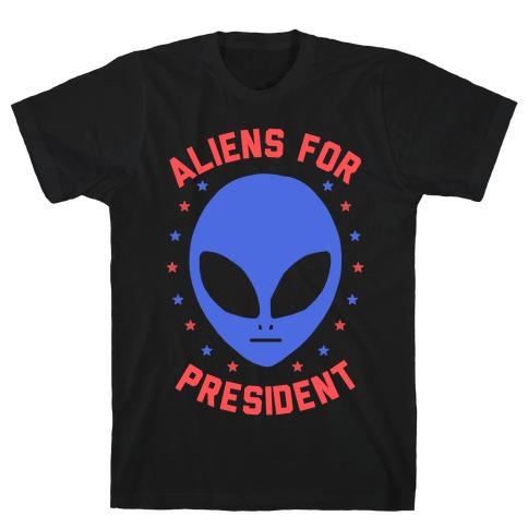 Aliens For President T-Shirt