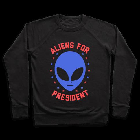 Aliens For President Pullover