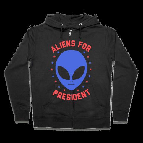 Aliens For President Zip Hoodie
