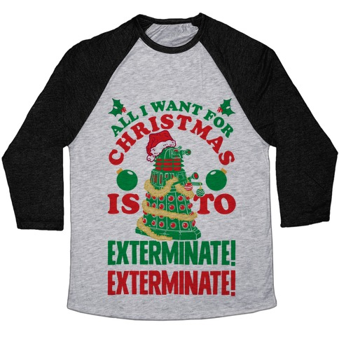 all i want for christmas is to exterminate baseball tee lookhuman