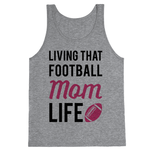 Living That Football Mom Life Tank Top