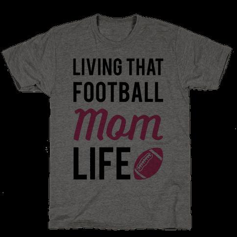 Living That Football Mom Life Mens T-Shirt