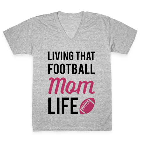 Living That Football Mom Life V-Neck Tee Shirt
