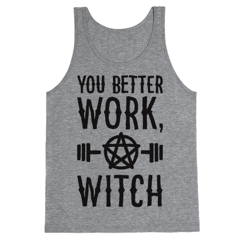 You Better Work, Witch Tank Top