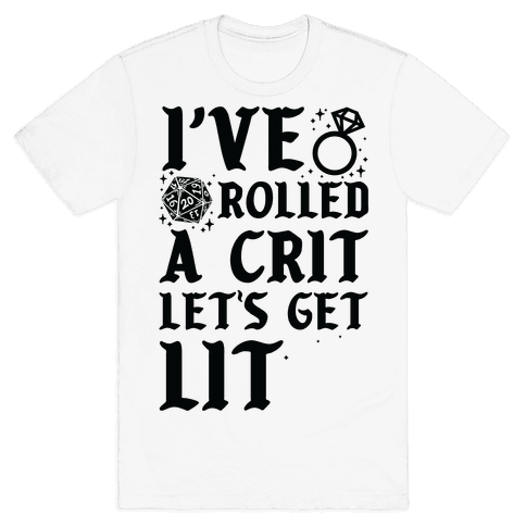 I've Rolled a Crit Let's Get Lit Wedding Mens T-Shirt