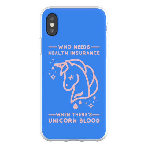 Who Needs Health Insurance When There's Unicorn Blood Phone Flexi-Case