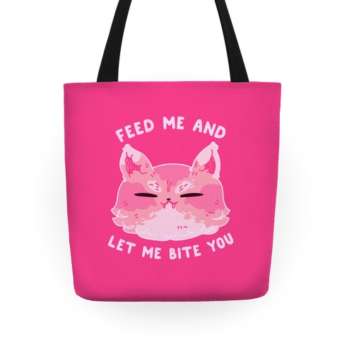 Feed Me And Let Me Bite You Tote