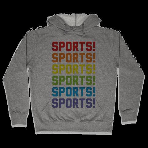 Sports Sports Sports Hooded Sweatshirt