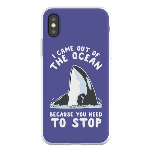 I Came Out of the Ocean Killer Whale Phone Flexi-Case