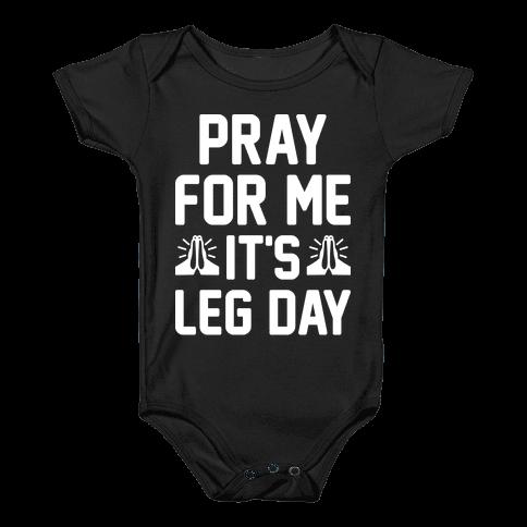 Pray For Me, It's Leg Day Baby Onesy