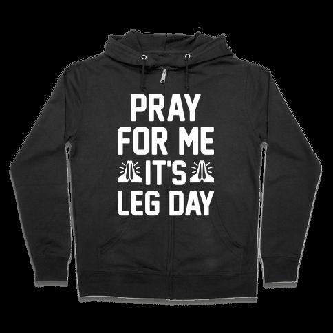 Pray For Me, It's Leg Day Zip Hoodie