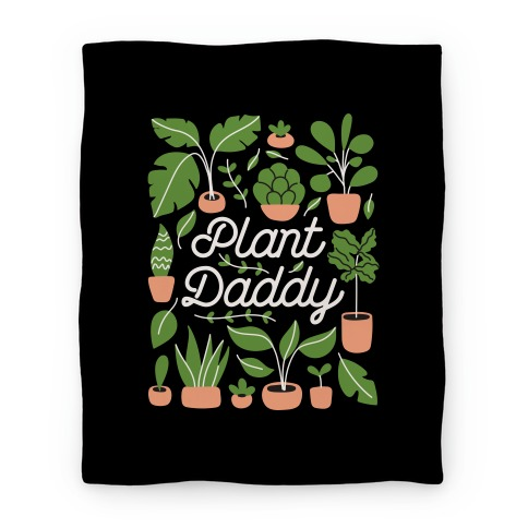 Plant Daddy Blanket