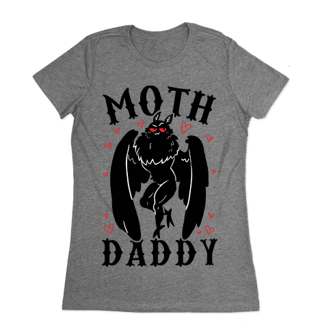 Moth Daddy Womens T-Shirt