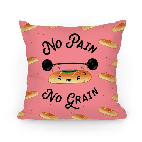No Pain No Grain Pillow