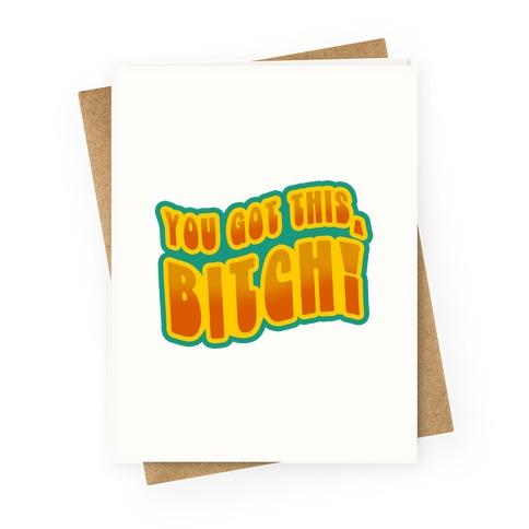 You Got This, Bitch! (Orange) Greeting Card