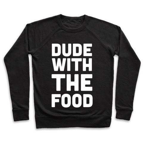 Dude with the Food Pullover