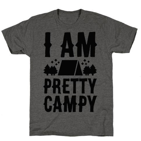 I Am Pretty Campy T-Shirt