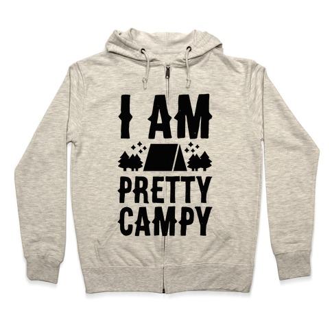 I Am Pretty Campy Zip Hoodie