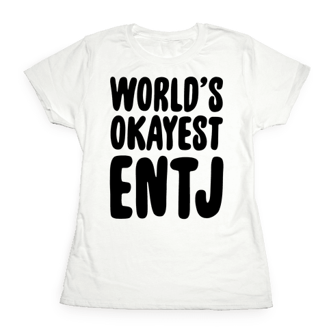 World's Okayest ENTJ Womens T-Shirt